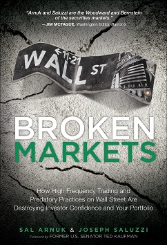 Broken Markets, by Sal Arnuk and Joe Saluzzi